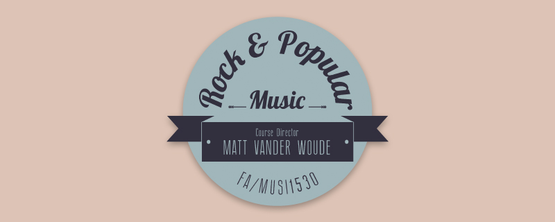 MUSI1530 Rock Popular Music